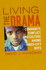 Living the Drama: Community, Conflict, and Culture Among Inner-City Boys book cover