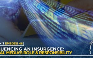 Michigan Minds: Season 3 Episode 48 - Influencing an Insurgence: Social Media's Role & Responsibility
