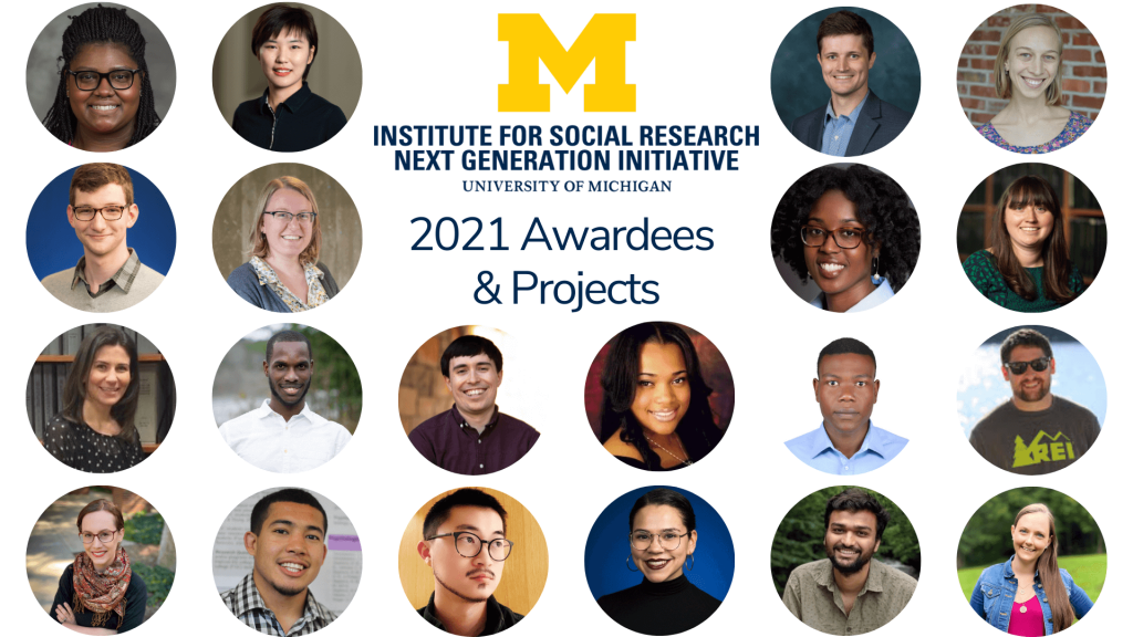 Institute for Social Research Next Generation Initiative 2021 Awardees & Projects