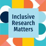 Inclusive Research Matters