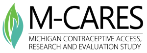 M-CARES The Michigan Contraceptive Access, Research, and Evaluation Study
